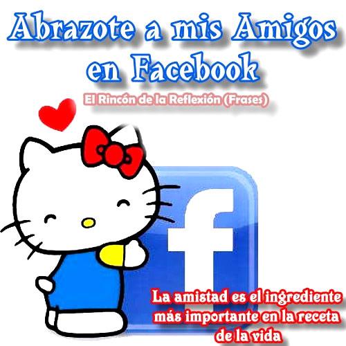 Abrazote a mis Amigos en Facebook