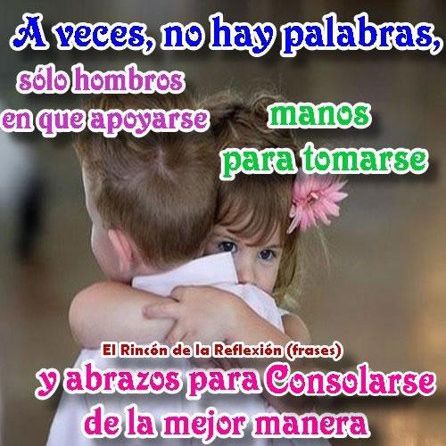 A veces, no hay palabras, solo abrazos para consolarse de la mejor manera