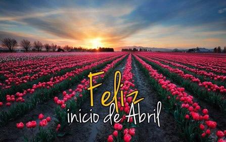 Feliz inicio de Abril
