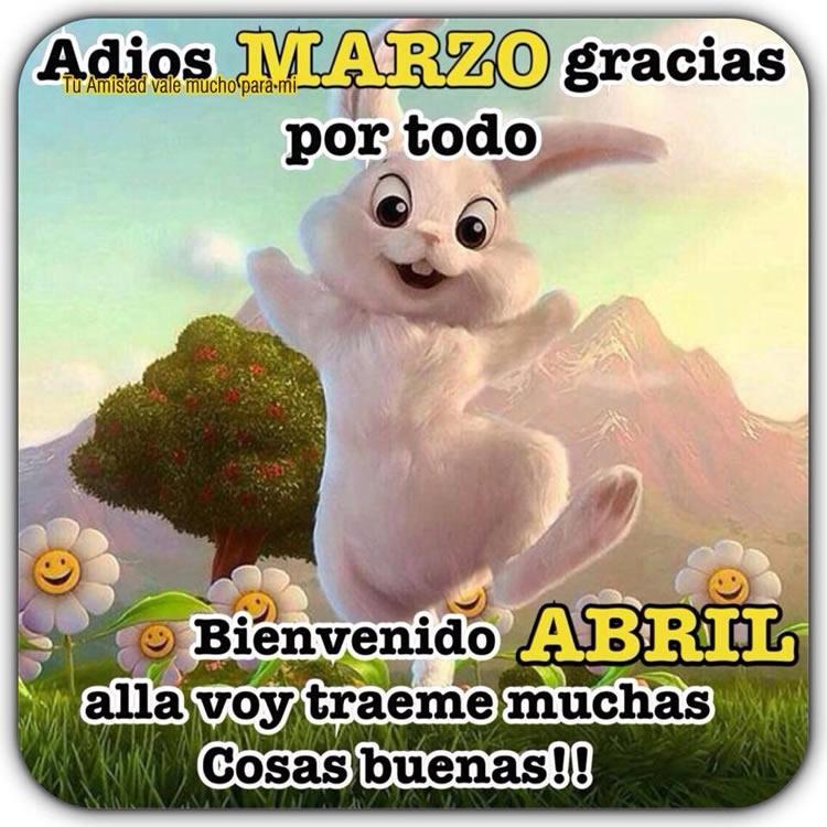 Adios Marzo, Bienvenido Abril