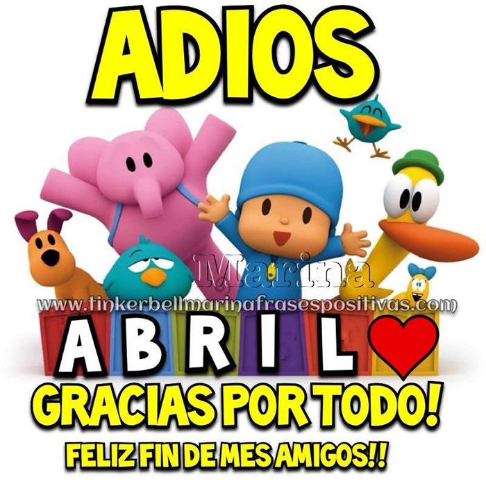 Adiós Abril, ¡Gracias por todo! ¡Feliz Fin de Mes Amigos!