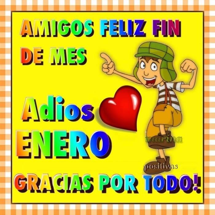 Amigos Feliz Fin de Mes. Adiós Enero, ¡Gracias por todo!