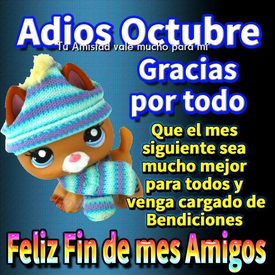 Adiós Octubre, gracias por todo. Feliz fin de mes amigos