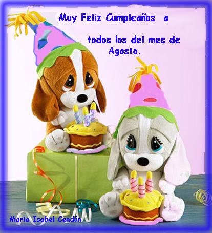 Muy Feliz Cumpleaños a todos los del mes de Agosto
