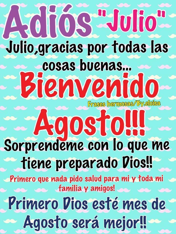 Adios Julio, Bienvenido Agosto!!!