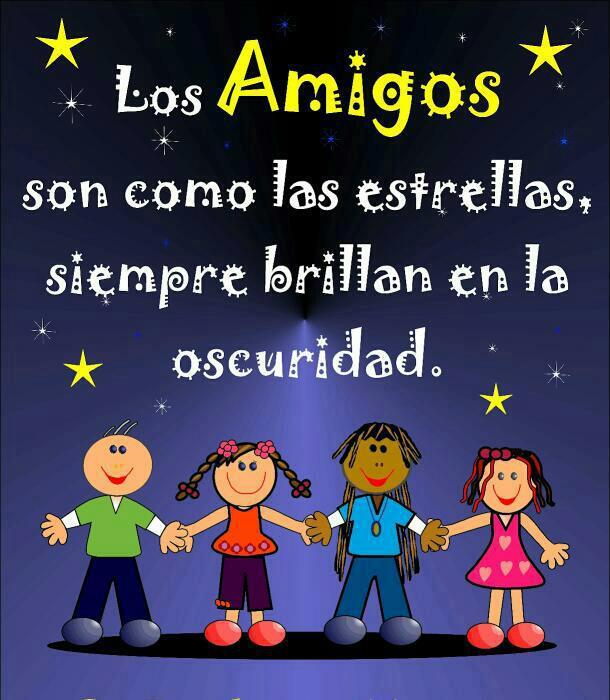 Los Amigos son como las estrellas, siempre brillan en la oscuridad