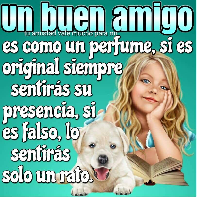 Un buen amigo es como un perfume...