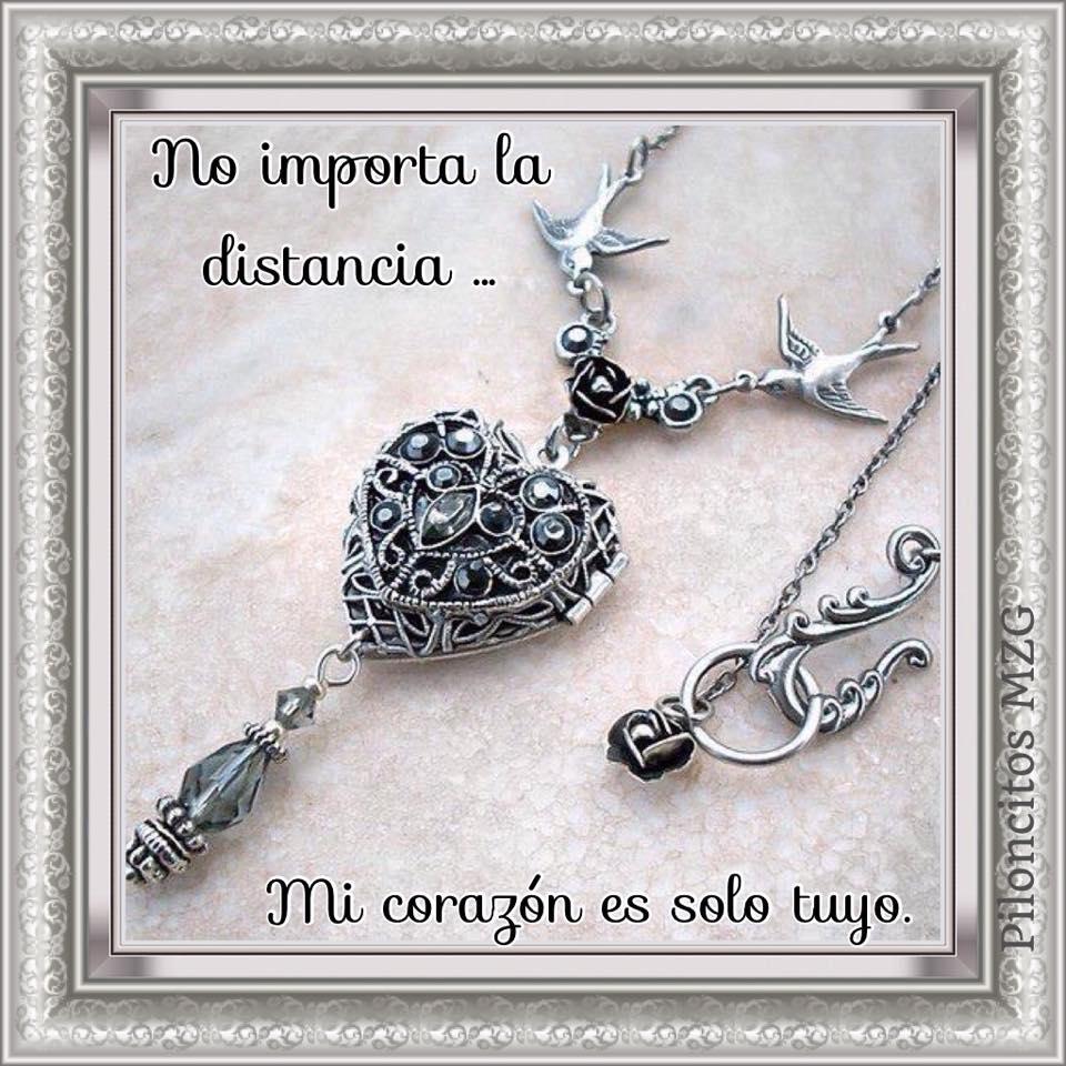 No importa la distancia… mi corazón es sólo tuyo