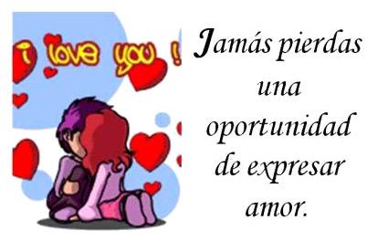 Jamás pierdas una oportunidad de expresar amor