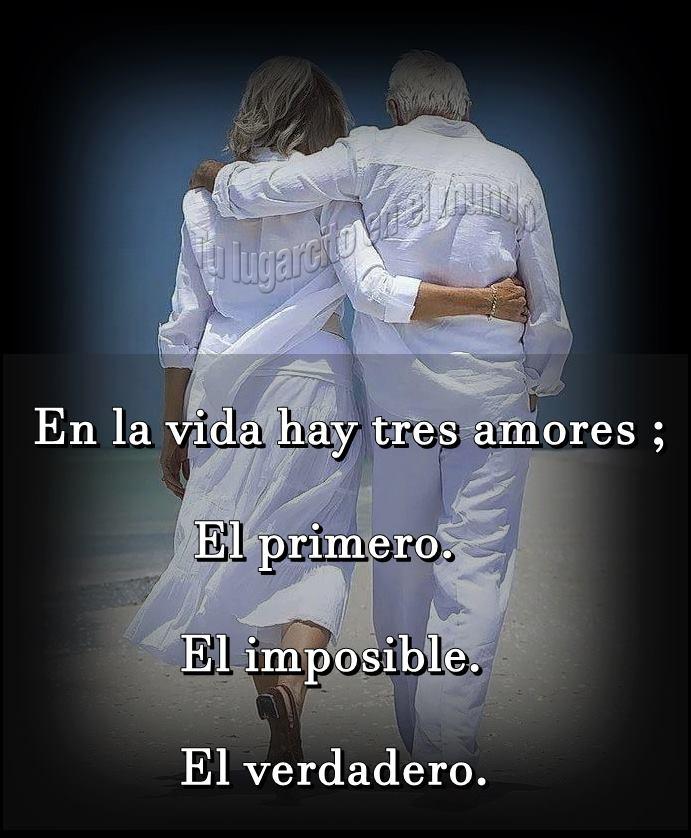 En la vida hay tres amores...