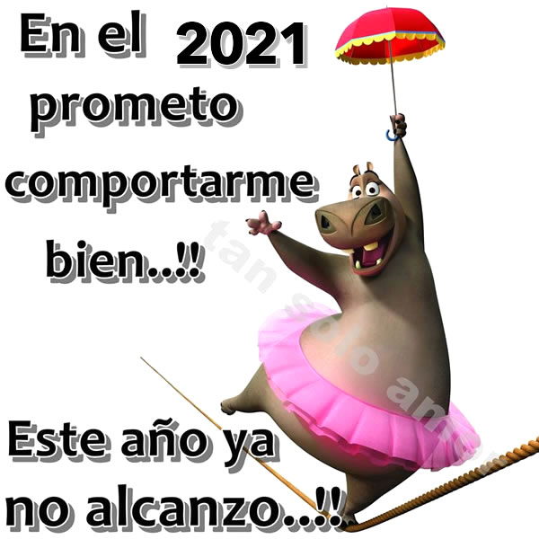 En el 2021 prometo comportarme bien!!...