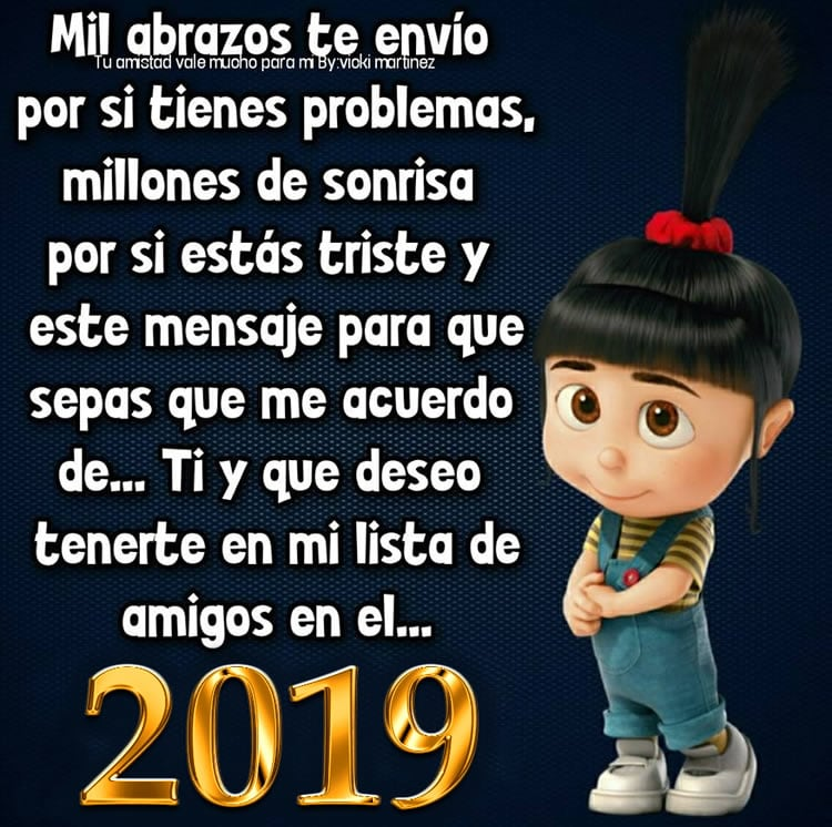 Ti y que deseo tenerte en mi lista de amigos en el 2019