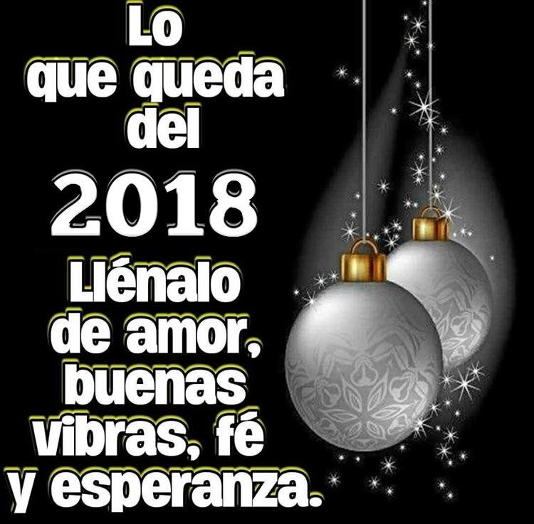 Lo que queda del 2018 llénalo de amor, buenas vibras, fe y esperanza