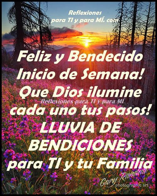 Feliz y Bendecido Inicio de Semana! Que Dios ilumine cada uno tus pasos!