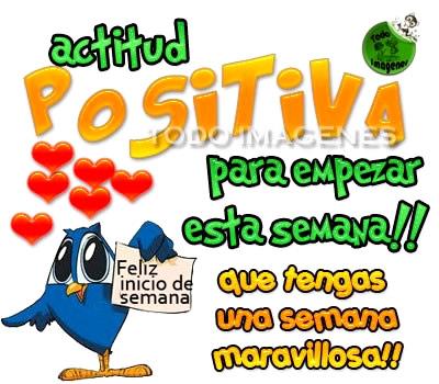 Actitud positiva para empezar esta semana! Que tengas una semana maravillosa!