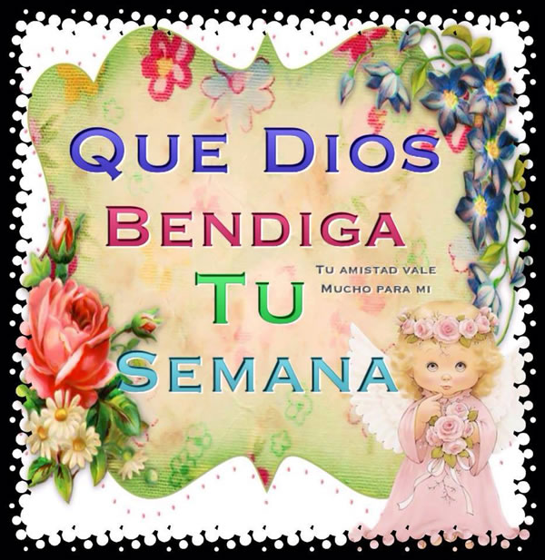 Que Dios Bendiga Tu Semana