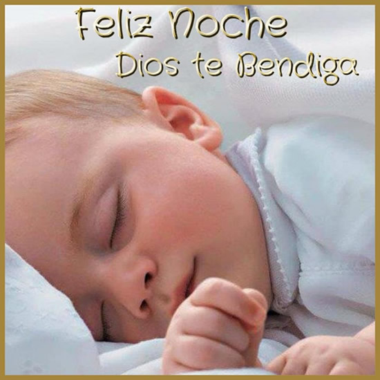 Feliz noche, Dios te Bendiga