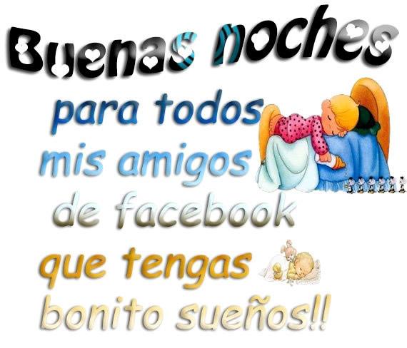 Buenas noches para todos mis amigos de facebook, que tengas bonito sueños!