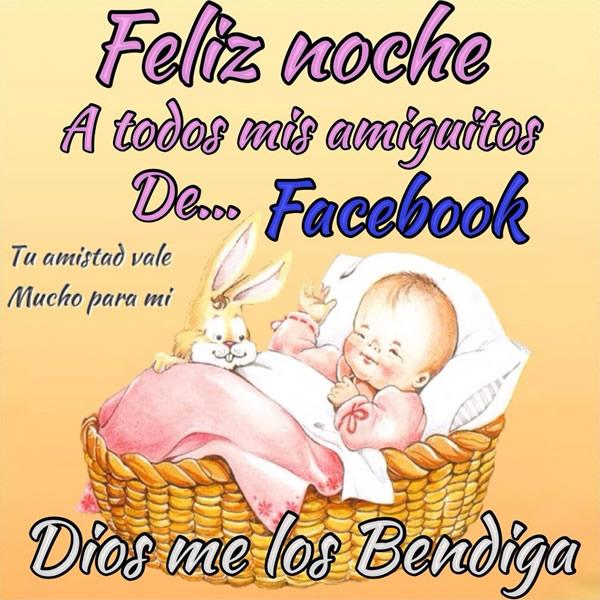 Feliz noche a todos mis amiguitos de facebook. Dios me los bendiga