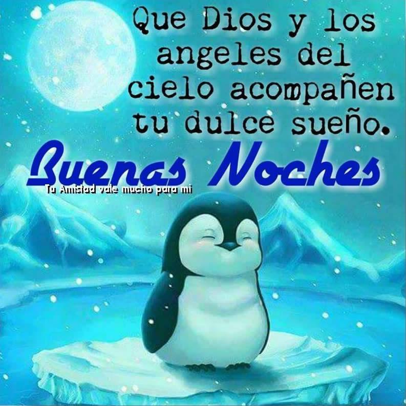 Que Dios y los ángeles del cielo acompañen tu dulce sueño