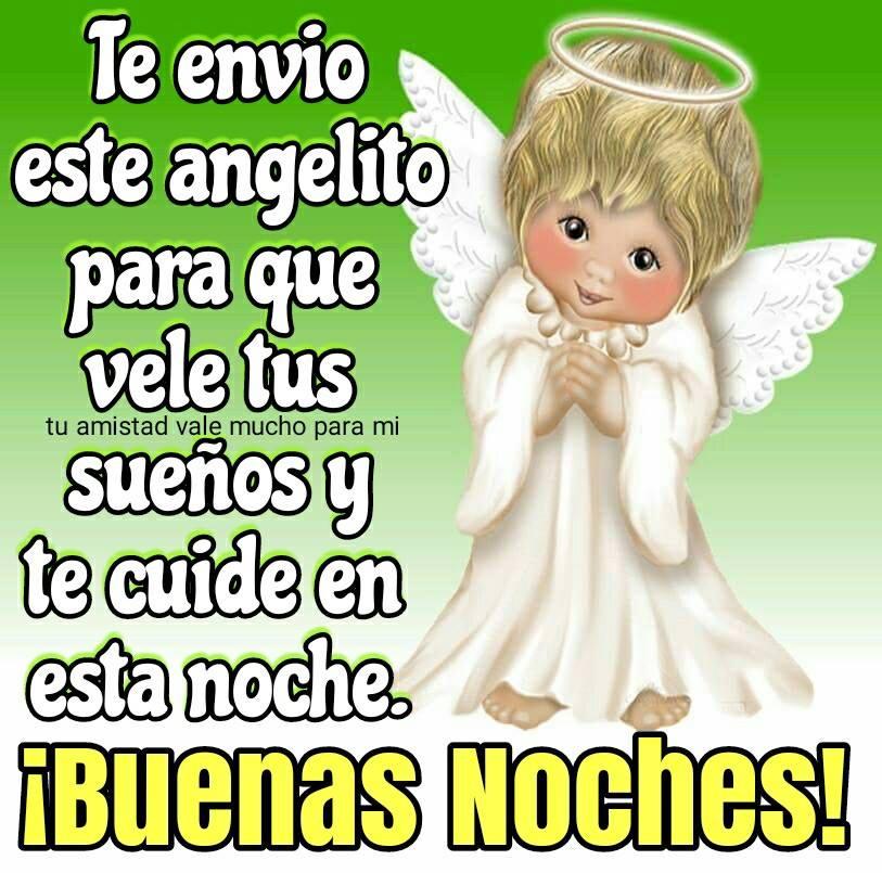 Te envío este angelito para que vele tus sueños y te cuide en esta noche