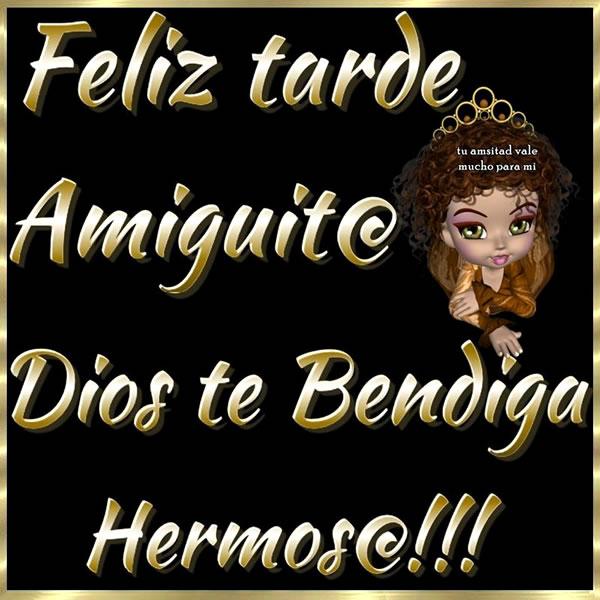 Feliz tarde Amiguit@, Dios te Bendiga Hermos@!!!