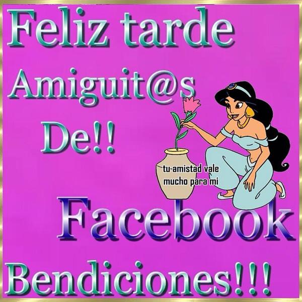 Feliz tarde amiguit@s de facebook, Bendiciones!