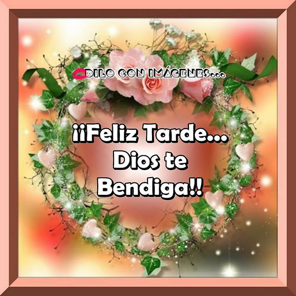 ¡¡Feliz Tarde... Dios te Bendiga!!