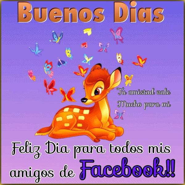 Buenos días! Feliz día para todos mis amigos de Facebook!