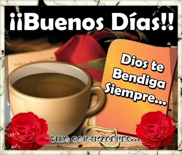¡Buenos Días! Dios te Bendiga siempre...