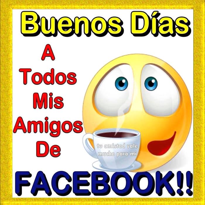 Buenos días a todos mis amigos de Facebook!