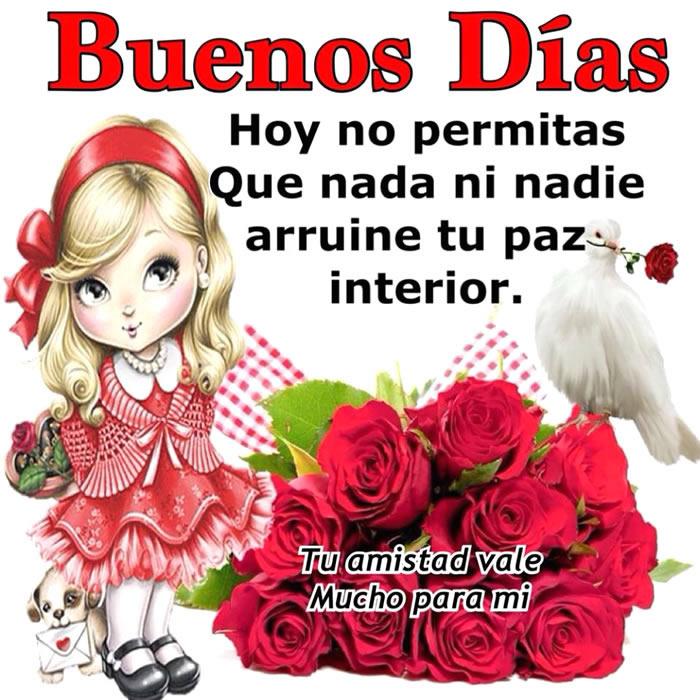 Buenos Días! Hoy no permitas que nada ni nadie arruine tu paz interior