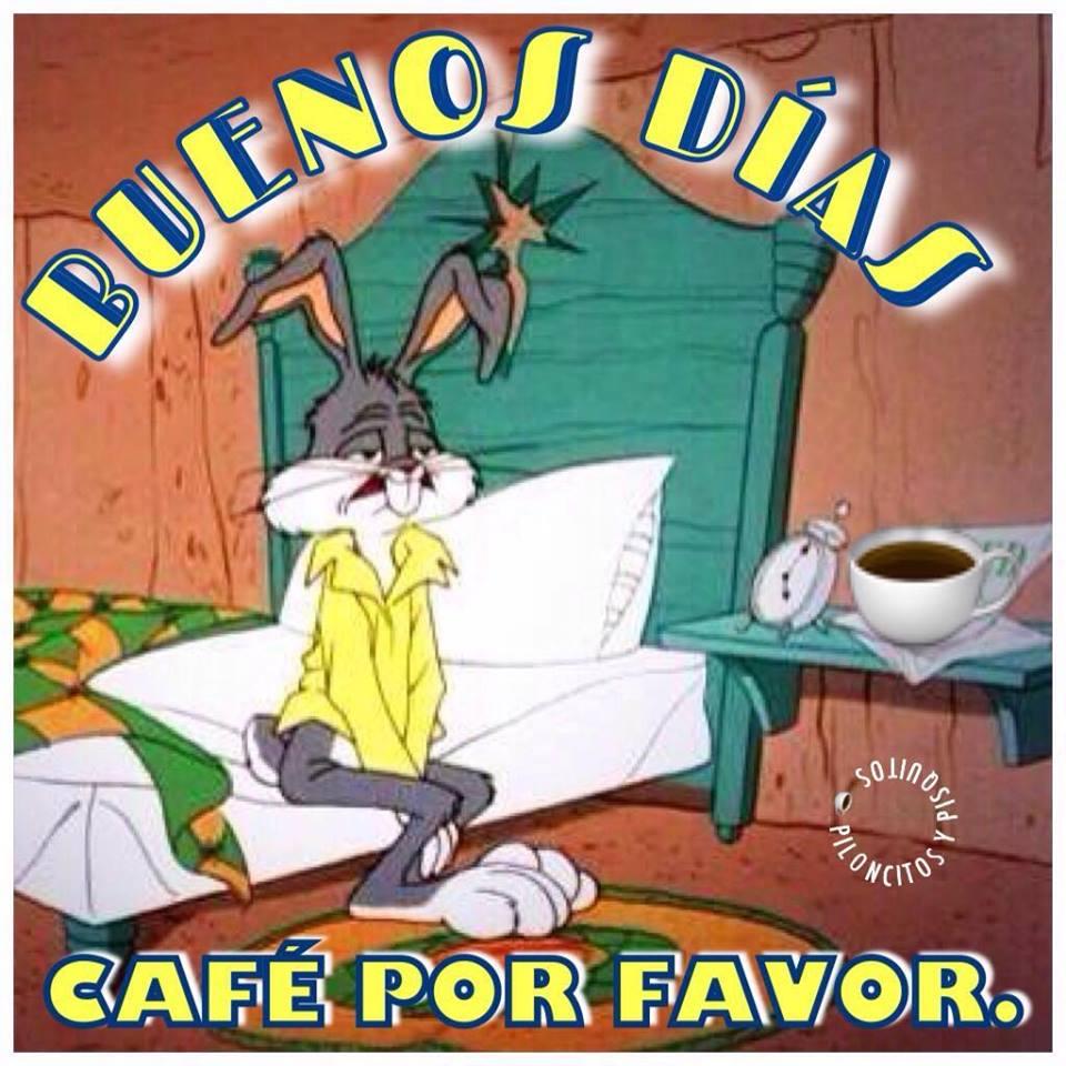 Buenos Días. Café por favor