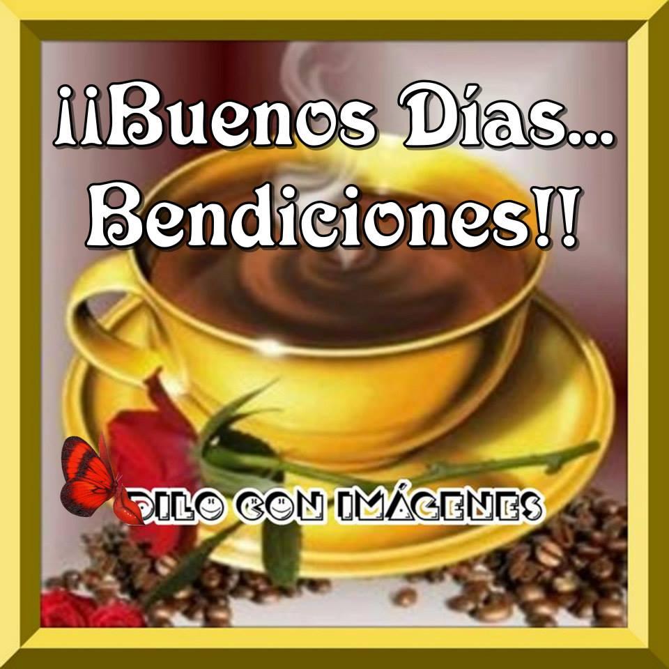 ¡¡Buenos Días... Bendiciones!!