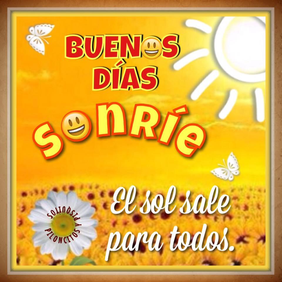 Buenos Días, Sonríe, El sol sale para todos