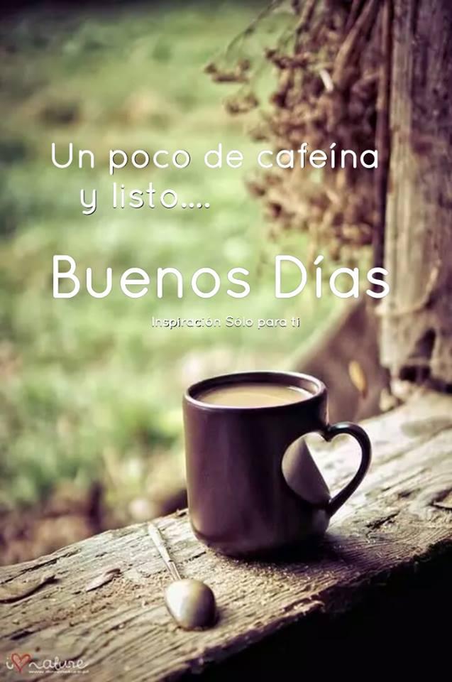 Un poco de cafeína y listo... Buenos Días