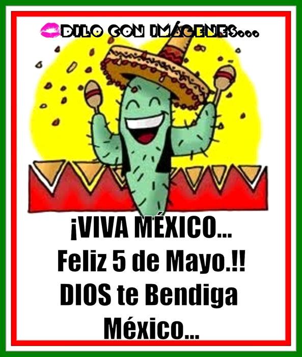 ¡Viva México... Feliz 5 de Mayo! Dios...