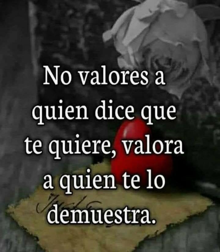 No valores a quien dice que te...