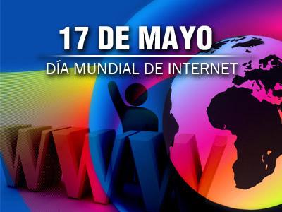 17 de Mayo, Día Mundial de Internet!