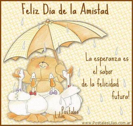 Feliz Día de la Amistad! La esperanza es el sabor de la felicidad futura!