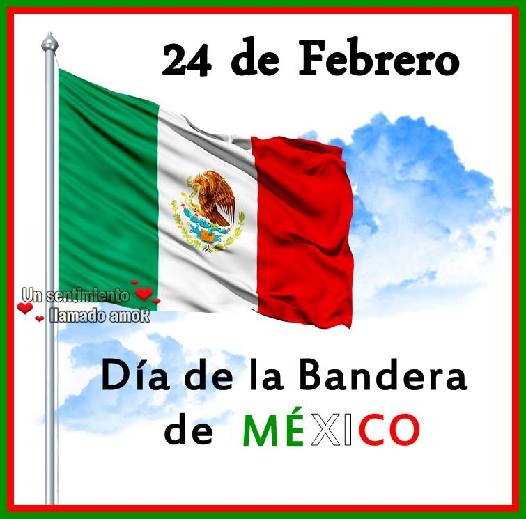 24 de Febrero, Día de la Bandera de México