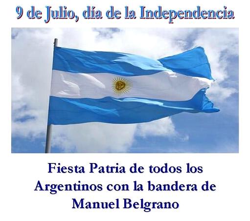 9 de Julio, Día de la Independencia. Fiesta Patria de todos los Argentinos con la bandera de Manuel Belgrano