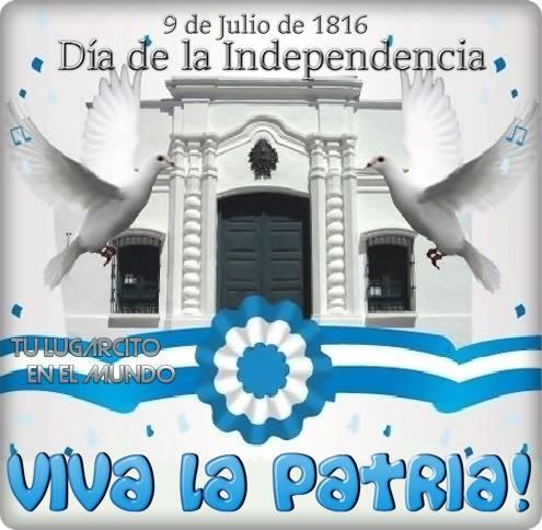 9 de Julio de 1816. Día de la Independencia. Viva la Patria!