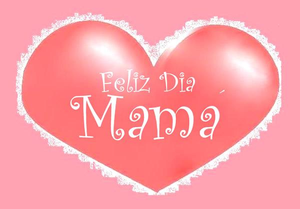 Feliz Dia Mama 10 Feliz Dia Mama
