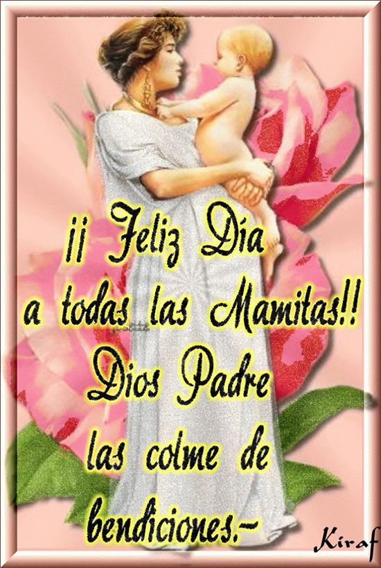 ¡¡Feliz Día a todas las Mamitas!!