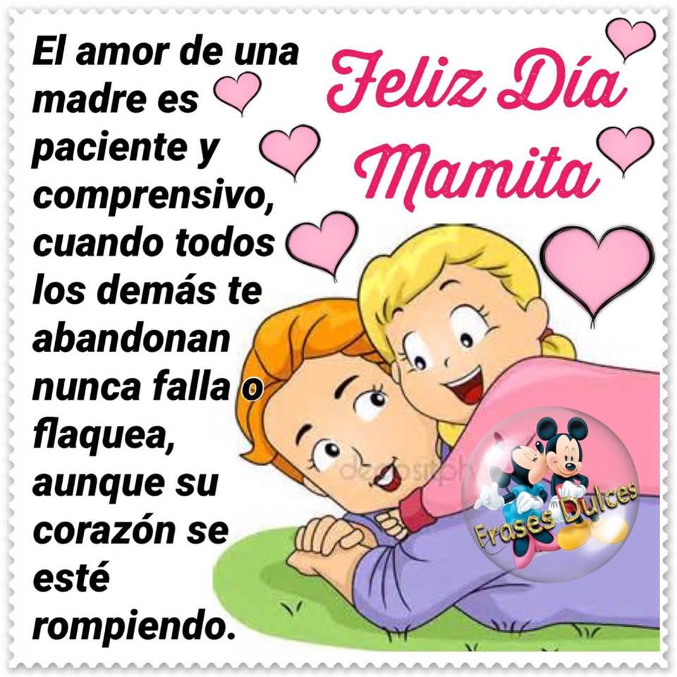 Feliz Día Mamita. El amor de una madre es paciente...