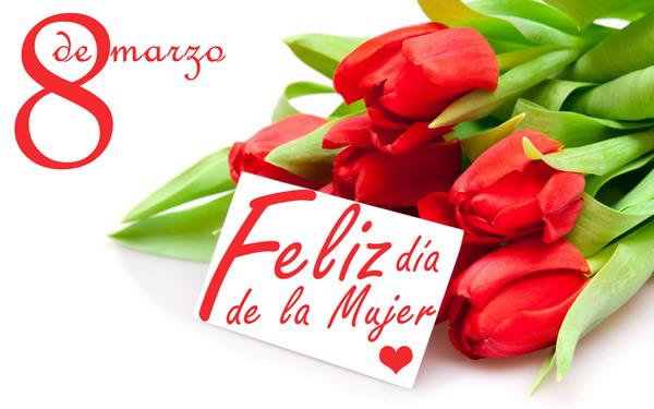 8 de marzo, Feliz Día de la Mujer