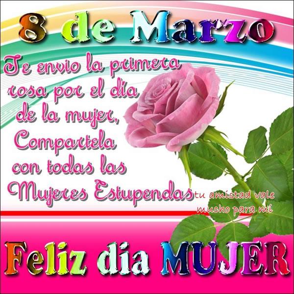 Te Envío La Primera Rosa Por El Día De La Mujer Feliz Día Mujer
