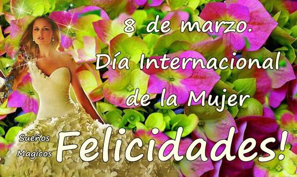 8 de marzo, Día Internacional de la Mujer, Felicidades!