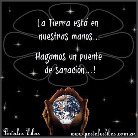 La Tierra está en nuestras manos... Hagamos un puente de sanación...!